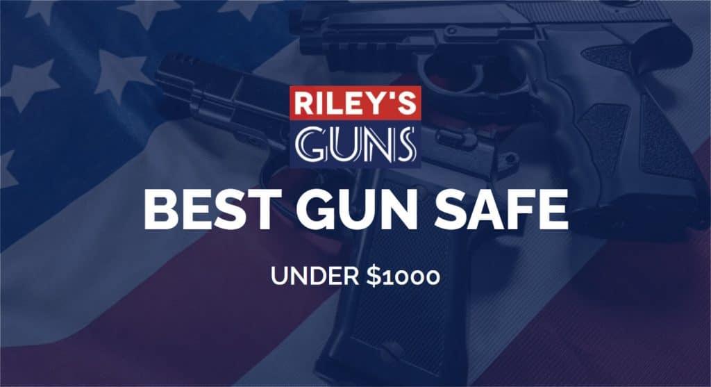 best-gun-safe-under-1000